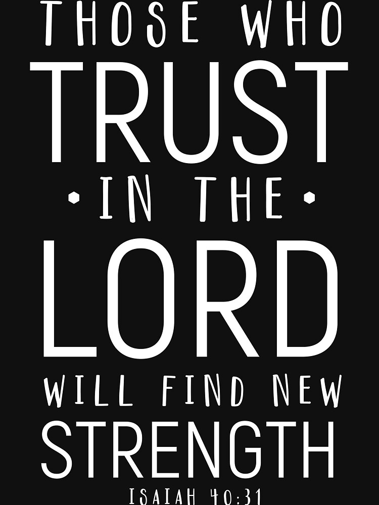 Those who trust in the Lord will find new strength - Isaiah 40:31 by JHWHDesign
