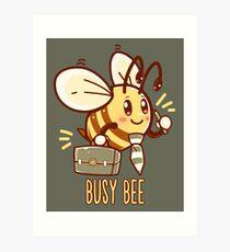 Busy Bee - Bee Busy Art Print