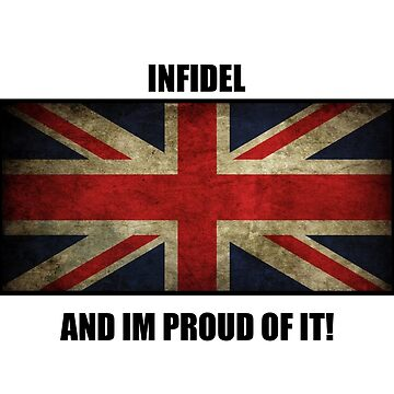 Infidel And Proud by declanstratchi