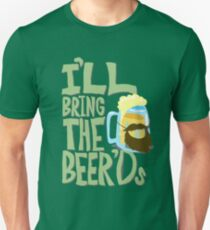 I'll Bring the BEER'ds Unisex T-Shirt