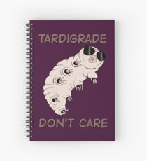 Tardigrade Don't Care Spiral Notebook