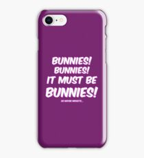 It must be bunnies iPhone Case/Skin