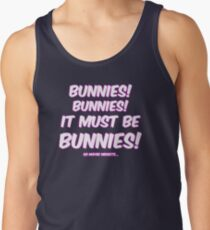 It must be bunnies Tank Top