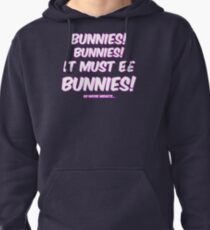 It must be bunnies Pullover Hoodie