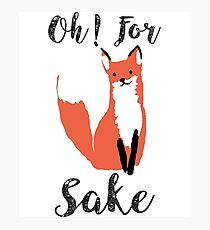 Funny Hilarious Sarcasm Pun Fox T Shirt Fox Lover Photographic Print