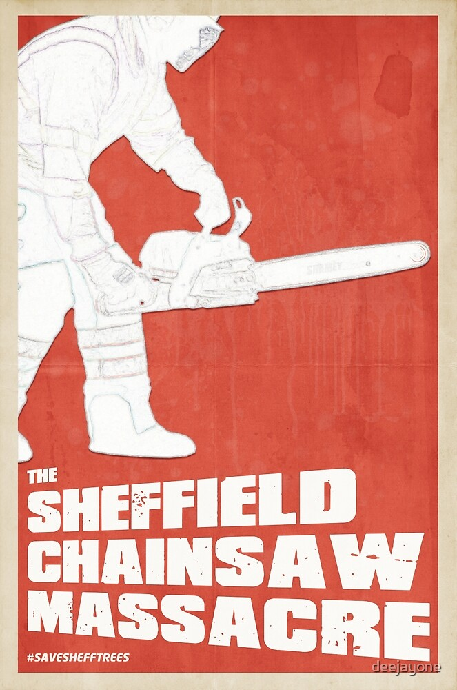 THE SHEFFIELD CHAINSAW MASSACRE POSTER by deejayone