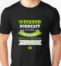 Weekend Forecast Some Dining With A Chance Of Pickleball Funny Pickleball  Unisex T-Shirt