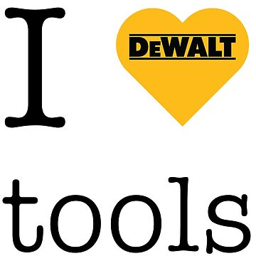 I love DeWalt tools by mandelbrotset