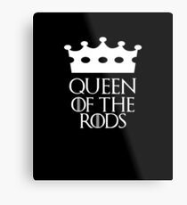 Queen of the Rods, #Rods  Metal Print