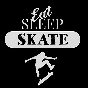 Eat Sleep Skate by TomCage