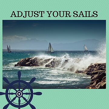 adjust your sails graphic tshirt design by cooltdesigns