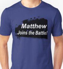 Matthew Joins the Battle! Unisex T-Shirt