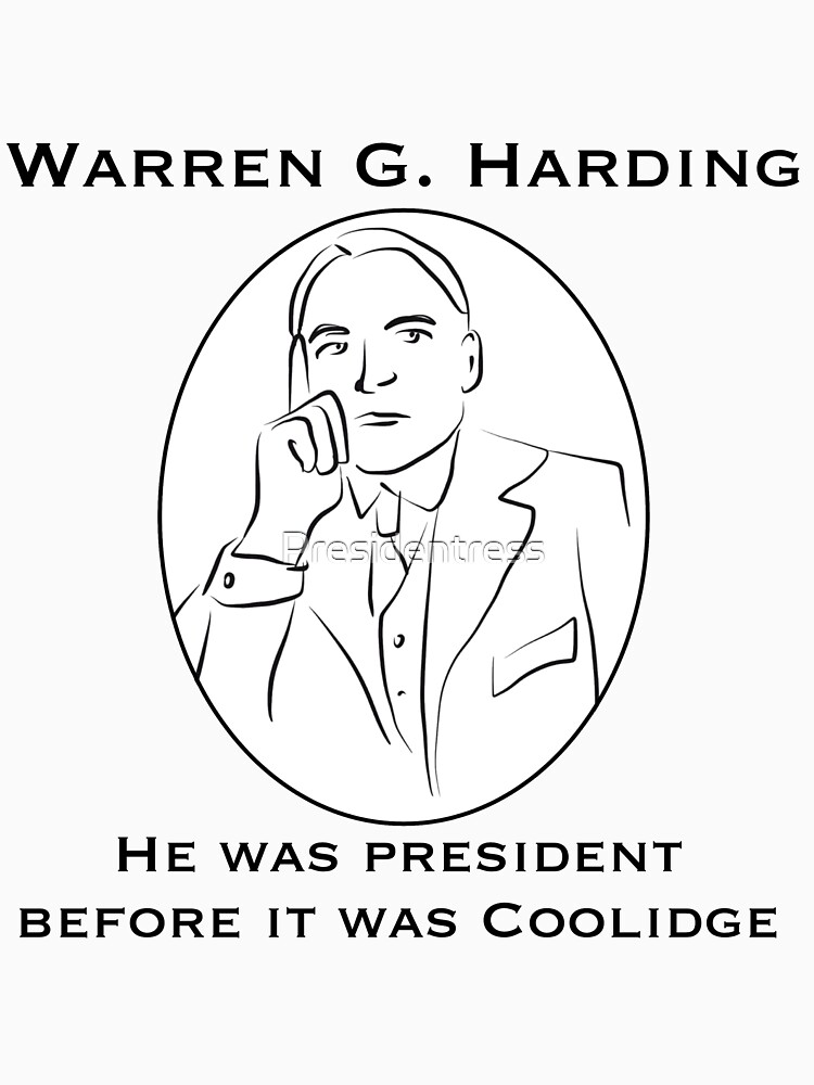 Warren G. Harding: Before it was Coolidge by Presidentress