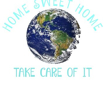 Planet Earth Home Sweet Home by oceanus183
