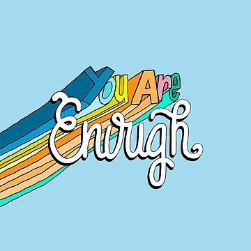 You Are Enough by HollyPrice