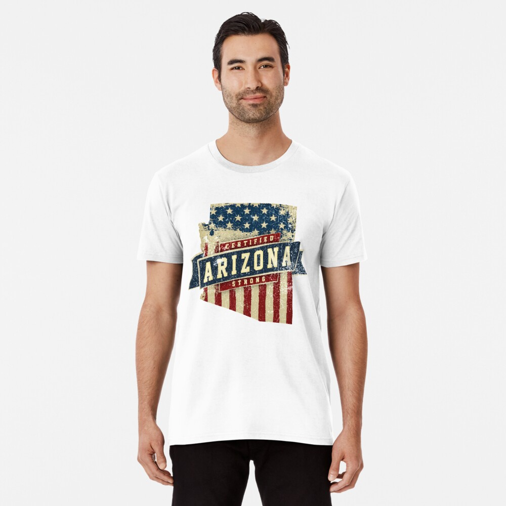Arizona Starke USA Flag State Home Certified Großes Geschenk Awesome Stolze Fans Premium T-Shirt