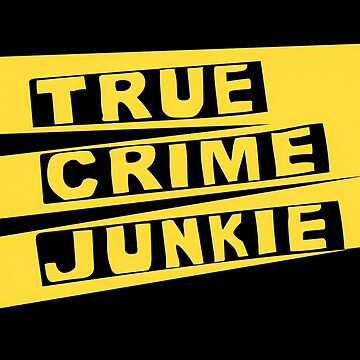 True Crime Junkie Crime Scene Tape by FrenchToasty