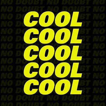 Cool Cool Cool No Doubt No Doubt No doubt by domiellis