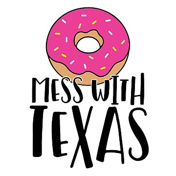 Donut Mess with Texas by brittanykulick