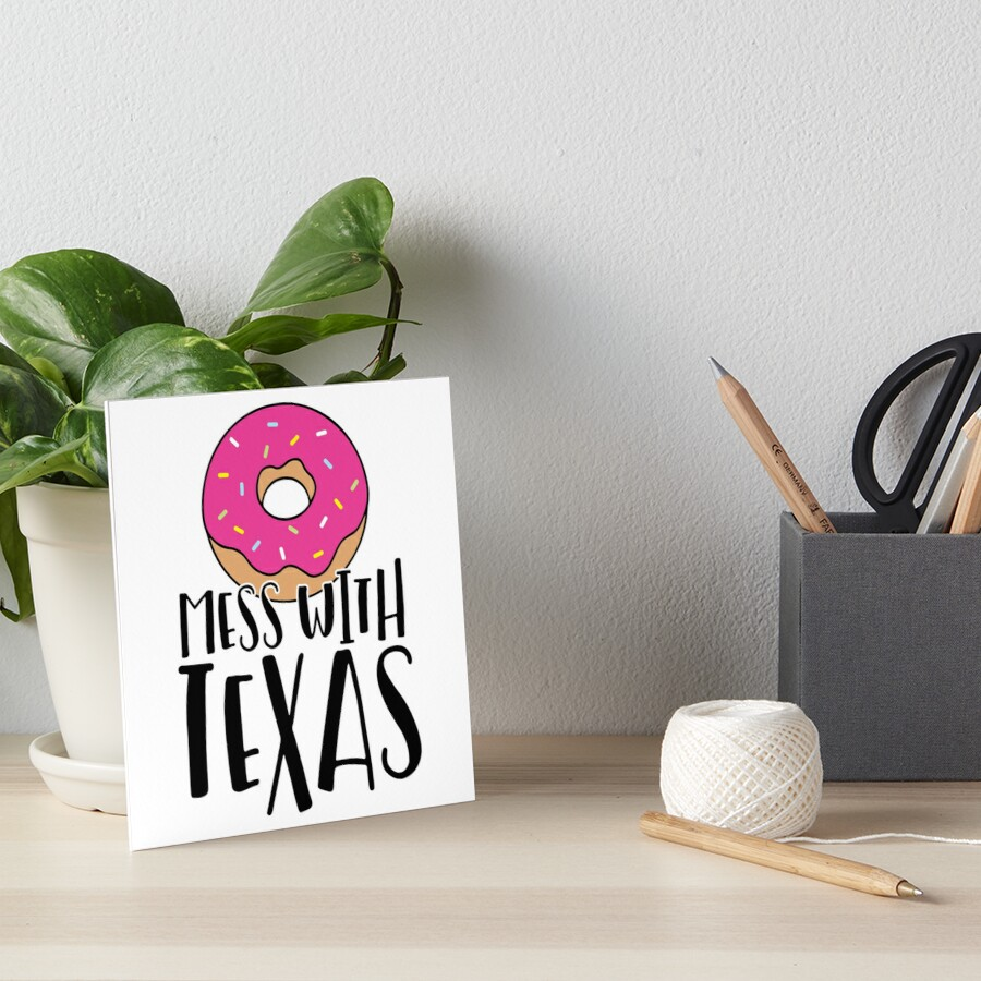 Donut Mess with Texas Art Board Print