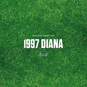 1997 DIANA - BROCKHAMPTON by jeffstark420