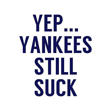 Yep...Yankees still suck by KenRitz