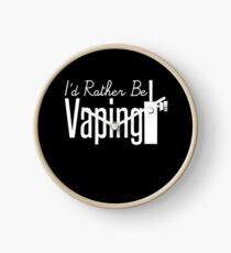 I'd Rather Be Vaping - Vape Vaping Gift Shirt Tee Clock