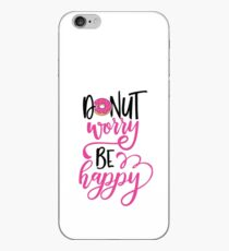 Donut worry, be happy! iPhone Case
