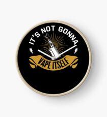 It's Not Gonna Vape Itself - Vape Vaping Gift Shirt Tee Clock