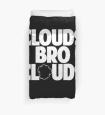 Clouds Bro Clouds - Vape Vaping Gift Shirt Tee Duvet Cover