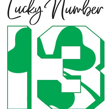 'Lucky Number 13' Awesome Lucky Number Gift by leyogi