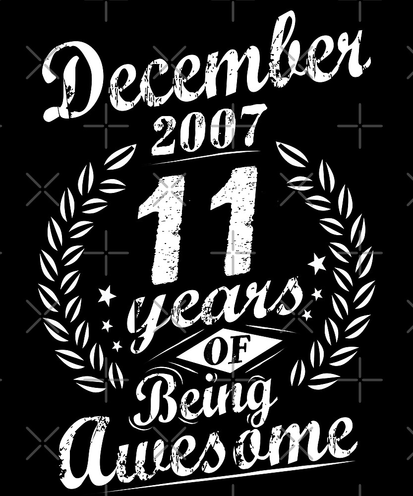 December 11th Bday 2007 Years Of Being Awesome Gift by SpecialtyGifts