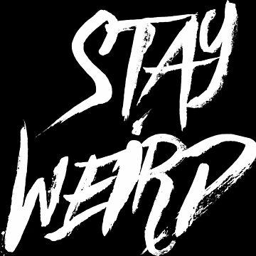 Stay Weird by benova