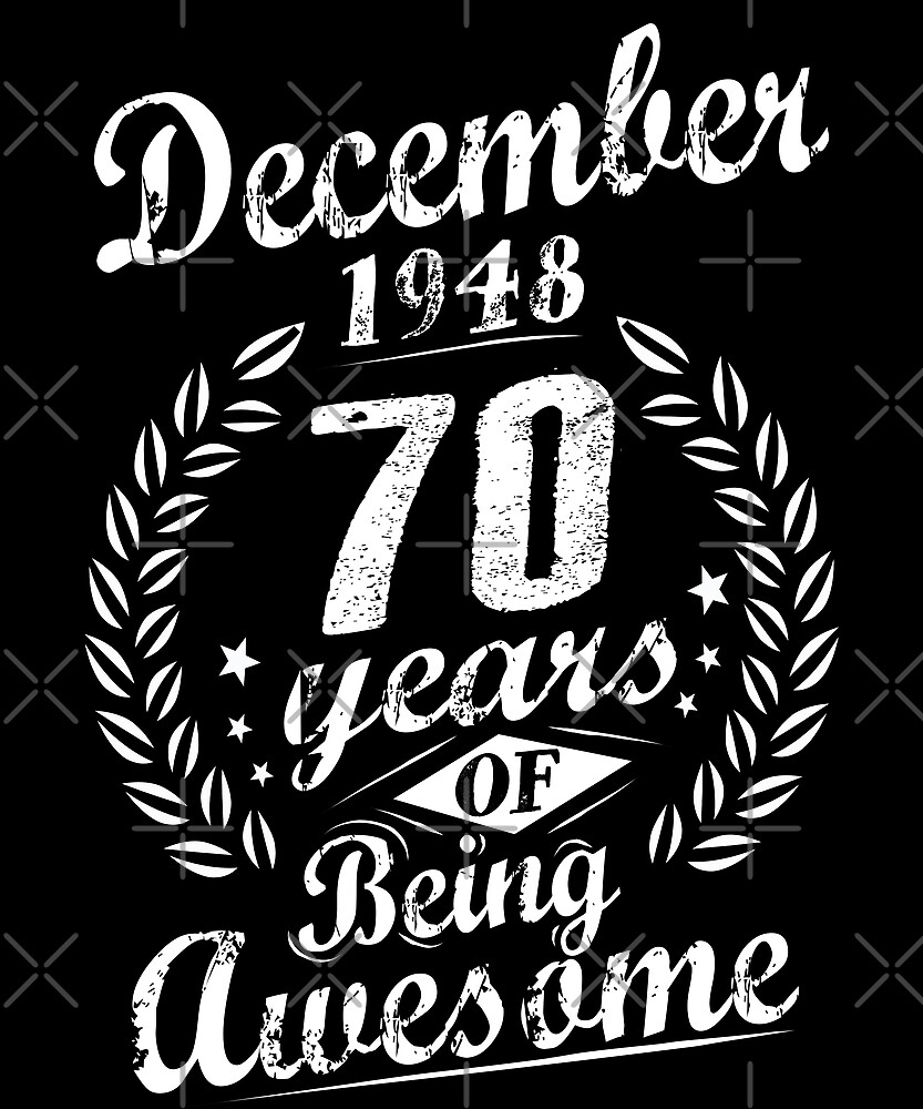 December 1948 70 Years of Being Awesome 70th Bday by SpecialtyGifts