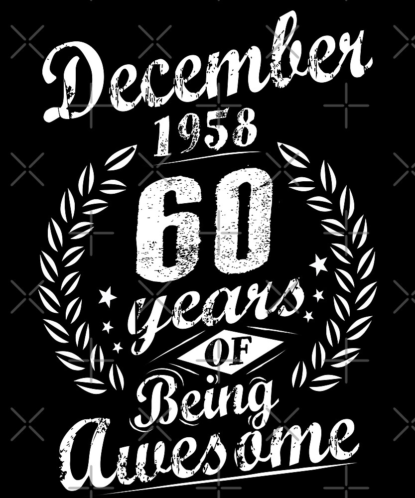 December 1958 60 Years of Being Awesome 60th Bday by SpecialtyGifts