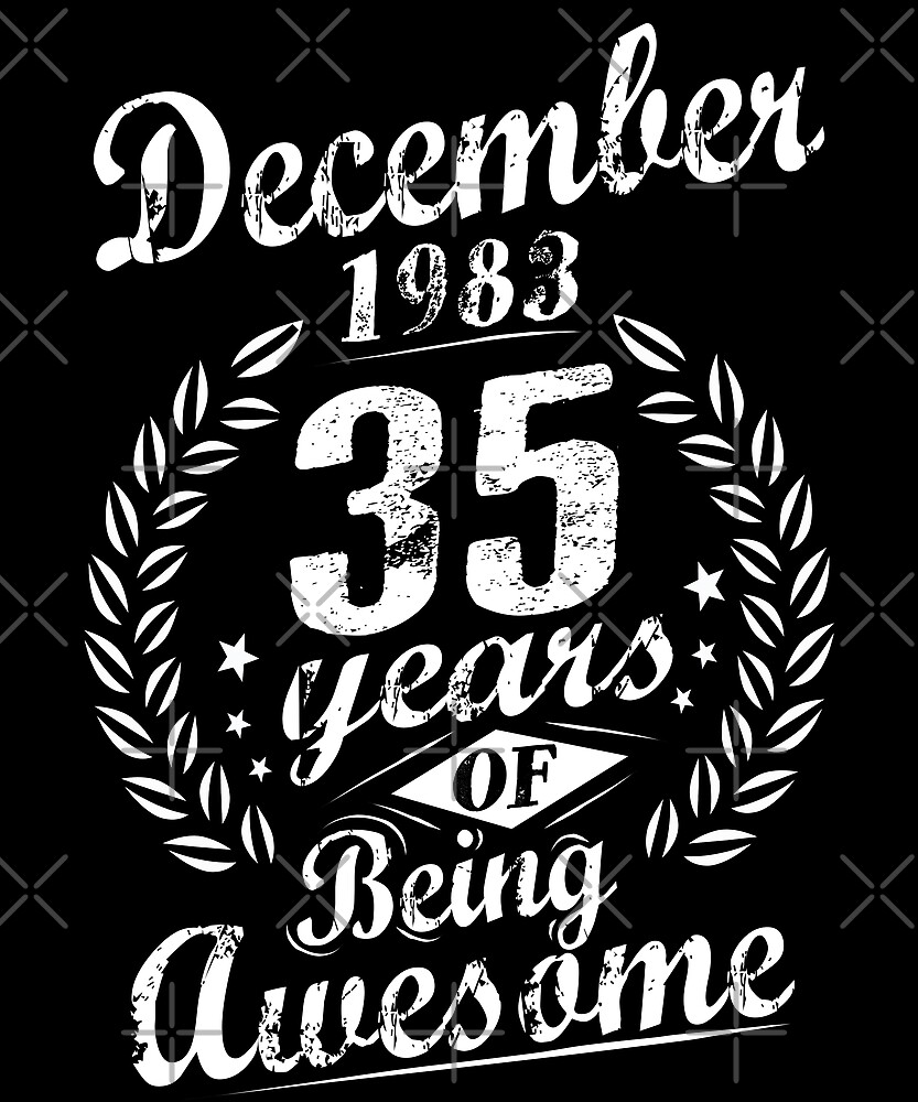 December 35th Bday 1983 35 Years Of Being Awesome by SpecialtyGifts