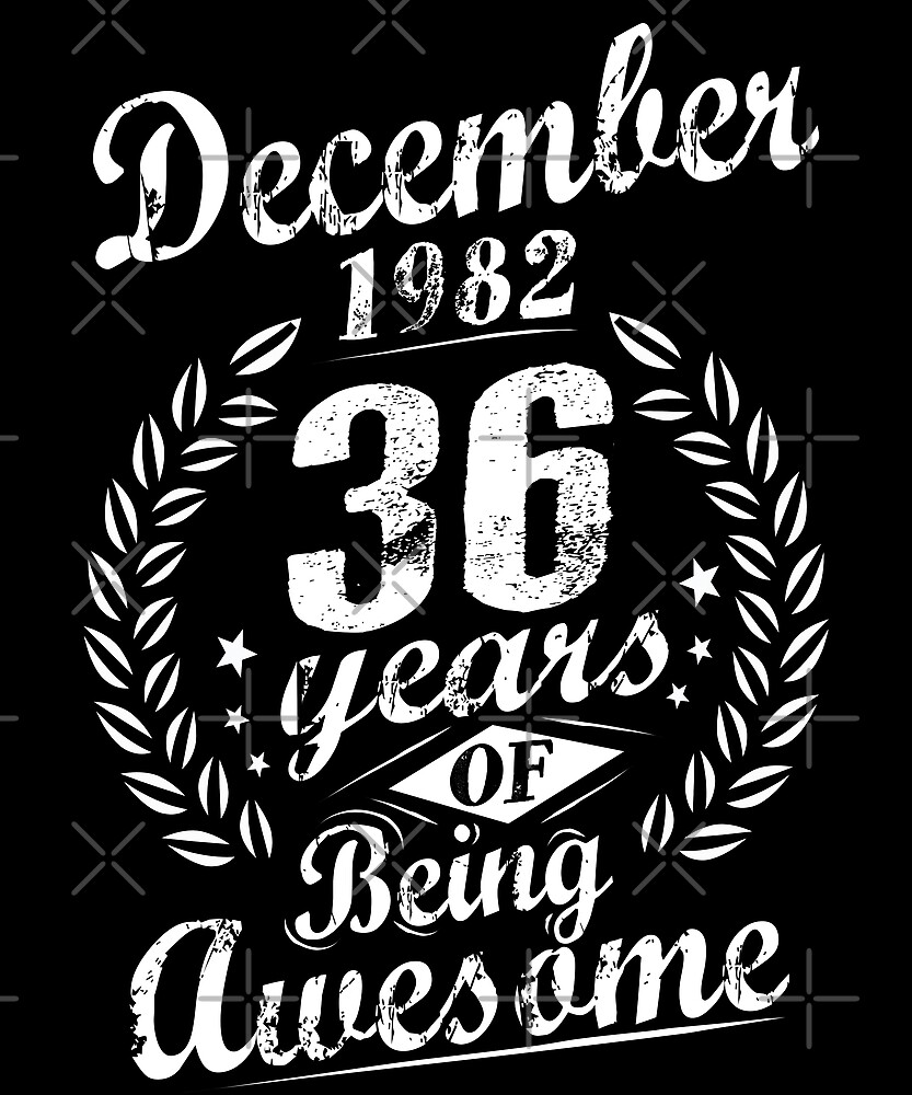 December 36th Bday 1982 36 Years Of Being Awesome by SpecialtyGifts