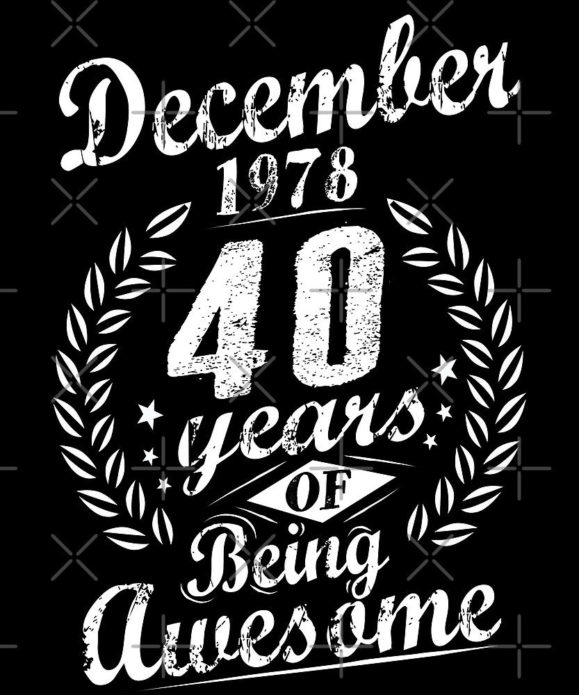 December 40th Bday 1978 Years Of Being Awesome Gift by SpecialtyGifts