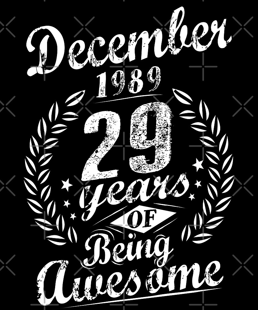 December 29th Birthday 29 Years Of Being Awesome by SpecialtyGifts