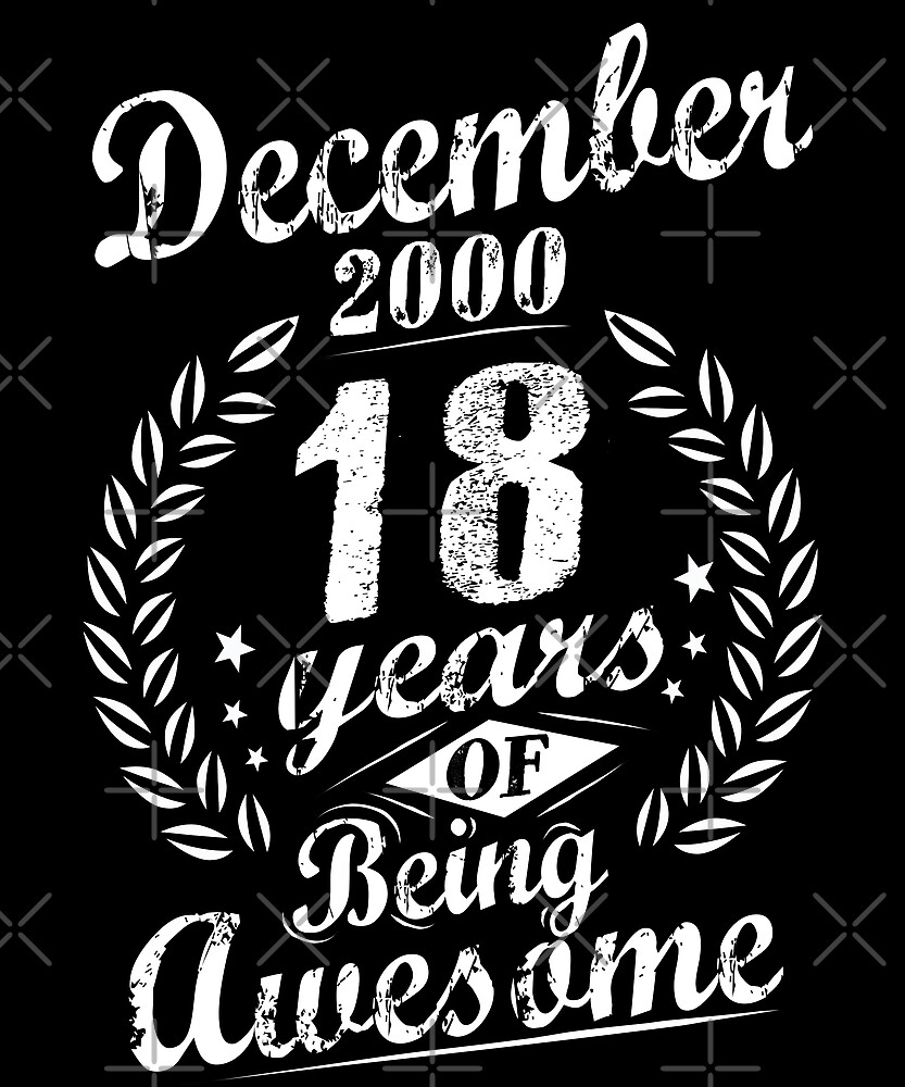 December 2000 18 Years of Being Awesome 18th Bday by SpecialtyGifts