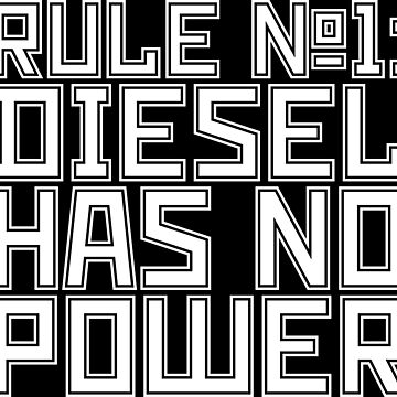 Rule 1 Diesel has no power - white by Fabrica2201