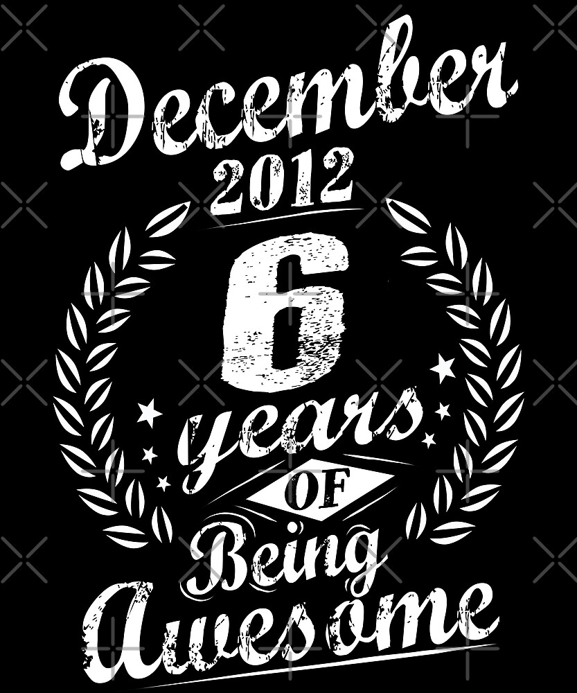 December 2012 6 Years Of Being Awesome 6th Bday Gift by SpecialtyGifts