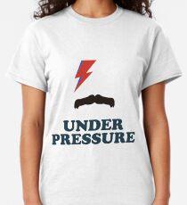 Under Pressure Classic T-Shirt
