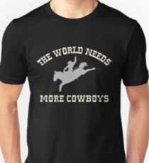 The World Needs More Cowboys Unisex T-Shirt