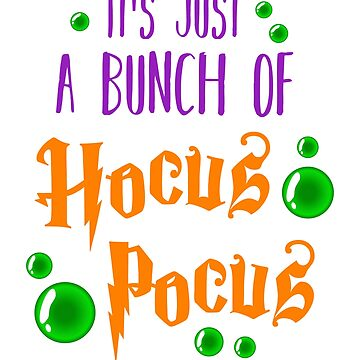 it's just a bunch of Hocus Pocus Halloween T-Shirt by Eman85