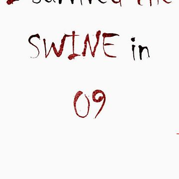 I Survived the Swine in 09 by ruke