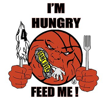 I'm Hungry, Feed Me Basketball by 12sstorm
