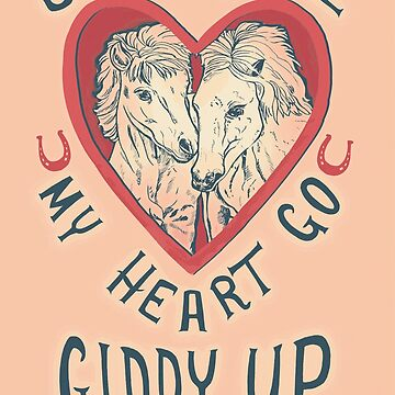 You make my heart go giddy up by minniemorrisart