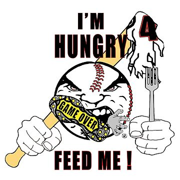 I'm Hungry, Feed me Baseball by 12sstorm