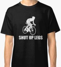 Shut Up Legs Cycling  Classic T-Shirt
